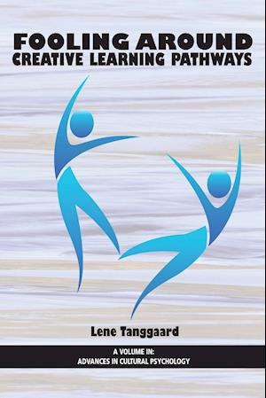 Bog hæftet Fooling Around: Creative Learning Pathways af Lene Tanggaard