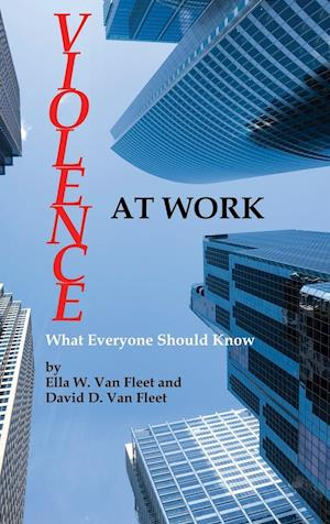 Violence at Work: What Everyone Should Know (Hc)