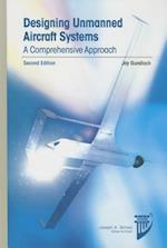 Designing Unmanned Aircraft Systems (Aiaa Education Series)