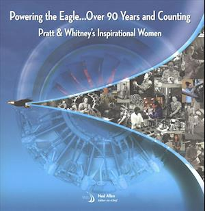 Bog, hardback Powering the Eagle 90 Years and Counting af Pratt, Whitney