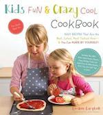 Kids' Fun & Crazy Cool Cookbook
