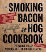 The Smoking Bacon and Hog Cookbook af Bill Gillespie