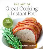 Art of Great Cooking With Your Instant Pot