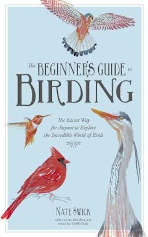 Bog, paperback The Beginner's Guide to Birding af Nate Swick