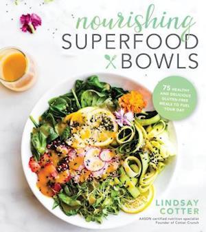 Bog, paperback Nourishing Superfood Bowls af Lindsay Cotter