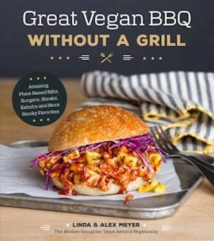 Bog, paperback Great Vegan Bbq Without a Grill af Linda Meyer