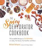 The Spicy Dehydrator Cookbook
