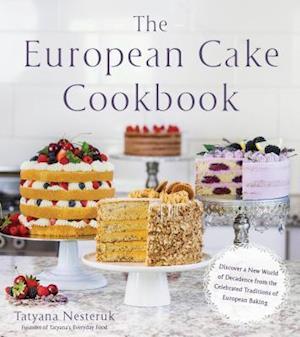 Bog, paperback The European Cake Cookbook af Tatyana Nesteruk