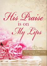 His Praise Is on My Lips