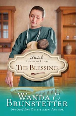 Bog, paperback Amish Cooking Class - the Blessing af Wanda E. Brunstetter