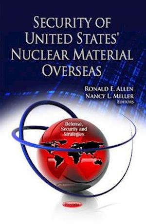 Security of United States' Nuclear Material Overseas