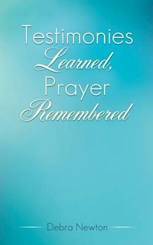 Testimonies Learned, Prayer Remembered