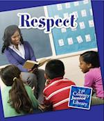 Respect (21st Century Junior Library:Character Education)