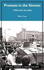 Protests in the Streets (Critical Themes in World History)