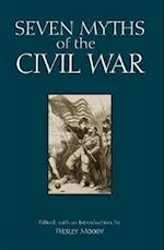 Seven Myths of the Civil War (Myths of History A Hackett)