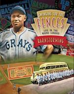 Barnstorming (Swinging for the Fences Life in the Negro Leagues 4 Volume)