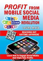 Profit from Mobile Social Media Revolution af Laura Maya