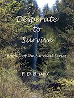 Desperate to Survive af F. D. Brant