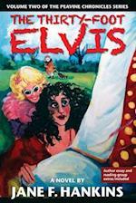 The Thirty-Foot Elvis (Peavine Chronicles, nr. 2)
