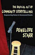 The Radical Act of Community Storytelling