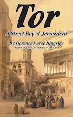 Tor, a Street Boy of Jerusalem