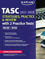 Tasc Strategies, Practice & Review 2017-2018 with 2 Practice Tests (Kaplan Test Prep)