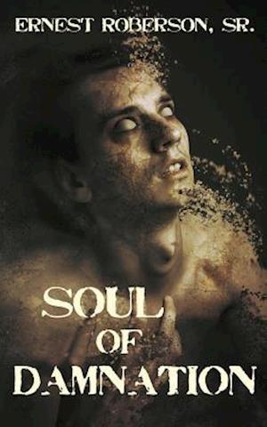 Bog, paperback Soul of Damnation af Ernest Roberson Sr