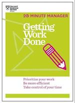 Getting Work Done (HBR 20-Minute Manager Series) (20 minute Manager)