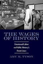The Wages of History (Public History in Historical Perspective)