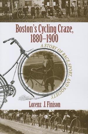 Boston's Cycling Craze, 1880-1900