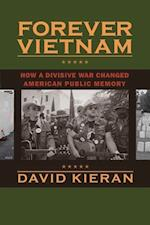Forever Vietnam (Culture, Politics, and the Cold War)
