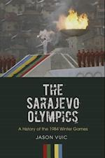 The Sarajevo Olympics af Jason Vuic