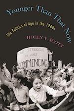 Younger Than That Now (Culture, Politics, and the Cold War)