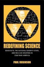 Redefining Science (Culture, Politics, and the Cold War)