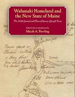 Wabanaki Homeland and the New State of Maine (Native Americans of the Northeast)