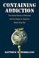 Containing Addiction (Culture and Politics in the Cold War and Beyond)