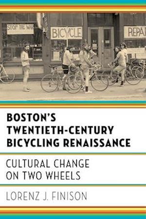 Boston's Twentieth-Century Bicycling Renaissance