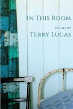 In This Room af Terry Lucas