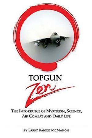 Bog, paperback Topgun Zen af Barry Kaigen Mcmahon