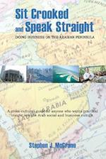Sit Crooked and Speak Straight