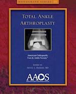 Total Ankle Arthroplasty (Monograph)