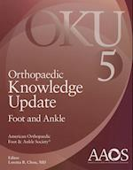 Orthopaedic Knowledge Update Foot and Ankle 5 (Orthopedic Knowledge Update)