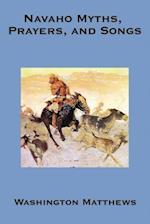 Navaho Myths, Prayers & Songs af Washington Matthews