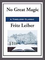 No Great Magic