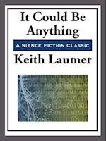 It Could be Anything af Keith Laumer