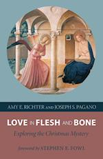 Love in Flesh and Bone af Amy E. Richter, Joseph S. Pagano