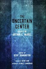 The Uncertain Center af Arthur C. McGill