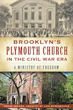 Brooklyn's Plymouth Church in the Civil War Era af Frank Decker