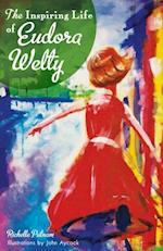 Inspiring Life of Eudora Welty, The af John Aycock