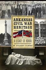 Arkansas Civil War Heritage af W. Stuart Towns